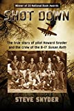img - for Shot Down: The True Story of Pilot Howard Snyder and the Crew of the B-17 Susan Ruth book / textbook / text book