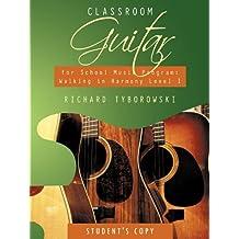 Classroom Guitar for School Music Program: Walking in Harmony Level I Student's Copy