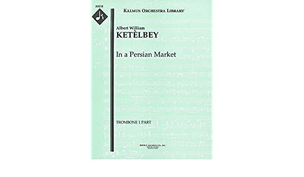 Amazon com: In a Persian Market: Trombone 1 and 2 parts (Qty