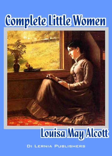 The Complete Little Women Series Little Women Good Wives Little