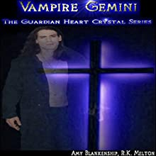 Vampire Gemini: The Guardian Heart Crystal, Book 6 Audiobook by Amy Blankenship, RK Melton Narrated by Jeff Bower