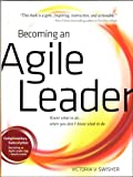 Becoming an Agile Leader Know What to Do ... When You Don't Know What to Do