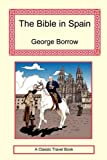 The Bible in Spain, George Henry Borrow, 159048231X