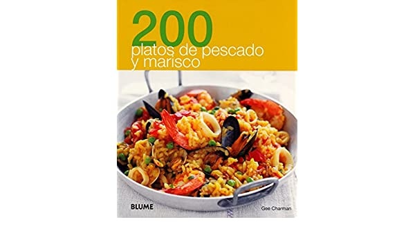 200 platos de pescado y marisco (200 Recetas) (Spanish Edition): Gee Charman: 9788480769068: Amazon.com: Books
