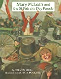 Mary Mclean and the Saint Patrick's Day Parade, Steven Kroll, 1481812920