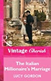 The Italian Millionaire's Marriage by Lucy Gordon front cover