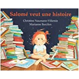 Salomé veut une histoire... : Rien que pour elle, une histoire inventée par sa maman, là, tout de suite, maintenant...