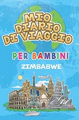 Mio Diario Di Viaggio Per Bambini Zimbabwe: 6x9 Diario di viaggio e di appunti per bambini I...