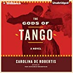 The Gods of Tango: A Novel | Carolina De Robertis