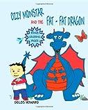 Ozzy Monstar and the Fat Fat Dragon, Delos Howard, 098459762X