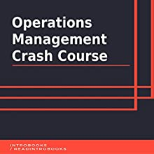 Operations Management Crash Course Audiobook by IntroBooks Narrated by Andrea Giordani