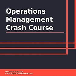 Operations Management Crash Course