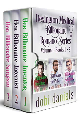Dexington Medical Billionaire Romance Series Volume 1: Books 1 - 3: Three  sweet/clean medical billionaire romances