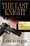 The Last Knight, Greg Hudgens, 1583851755