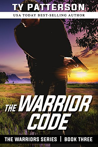 The Warrior Code (Warriors Series of Crime Action Thrillers Book 3) by [Patterson, Ty]