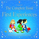 Complete Book of First Experiences (Usborne First Experiences)