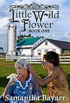 Little Wild Flower, Book 1 by [Bayarr, Samantha]