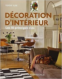 Amazon.fr - DECORATION D\'INTERIEUR : LES 10 PRINCIPES CLES ...