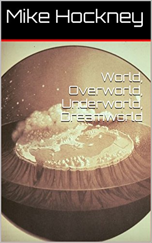 World, Overworld, Underworld, Dreamworld (The God Series Book 13) by [Hockney, Mike]
