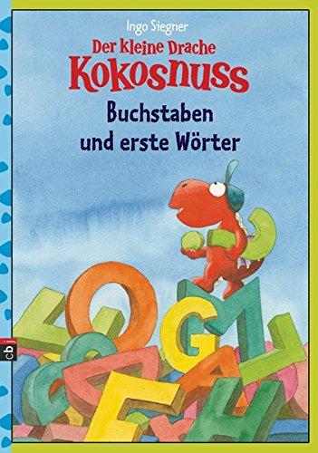 Der kleine Drache Kokosnuss - Buchstaben und erste Wörter (Lernspaß- Rätselhefte, Band 2)