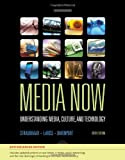 img - for Media Now, 2010 Update: Understanding Media, Culture, and Technology, Enhanced book / textbook / text book