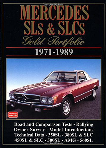 Mercedes Sl's & Slc's Gold Portfolio, 1971-1989 (Brooklands Books Road Tests Series)