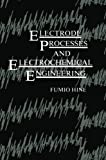 Electrode Processes and Electrochemical Engineering, Fumio Hine, 147570111X