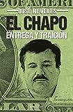 El Chapo: entrega y traición (Best Seller (Debolsillo)) (Spanish Edition)