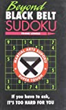 Beyond Black Belt Sudoku, Frank Longo, 1402780702
