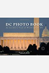 DC PHOTO BOOK: An Insider's View of Washington, DC Perfect Paperback