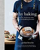 baking healthy bread - Healthy Baking: Nourishing breads, wholesome cakes, ancient grains and bubbling ferments