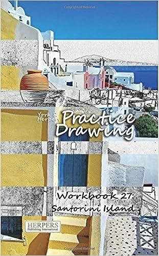 Book Practice Drawing - Workbook 27: Santorini Island (Volume 27) by York P. Herpers (2016-04-14)