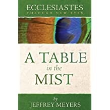 Ecclesiastes Through New Eyes: A Table in the Mist