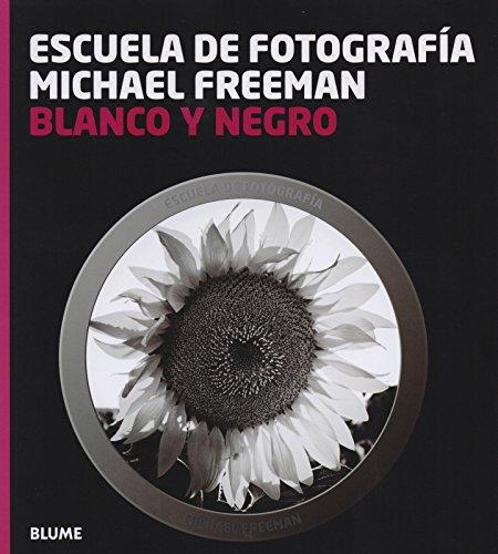 Descargar Libro Escuela De Fotografía. Blanco Y Negro Michael Freeman