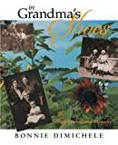 In Grandma's Shoes, Bonnie L. DiMichele, 1452588376