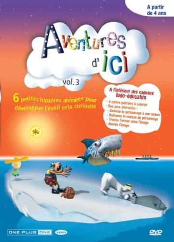 Aventures d'ici, volume 3 : Pad'panic / Le trop petit prince / Coup de pot / Le trésor des tétards sales / Poteline / pa