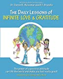 The Daily Lessons of Infinite Love and Gratitude, Darren Weissman and B. Brunelle, 1475047673