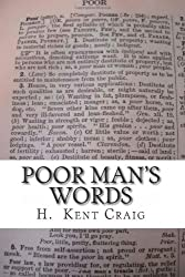 Poor Man's Words: Poems And Snapshots Of Life & Hope From The Eye & Edge Of The Maelstrom Of The Great Recession