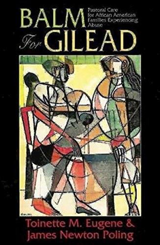 (Balm For Gilead: Pastoral Care for African American Families Experiencing Abuse)