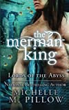 The Merman King (Lords of the Abyss Book 6) (Volume 6)