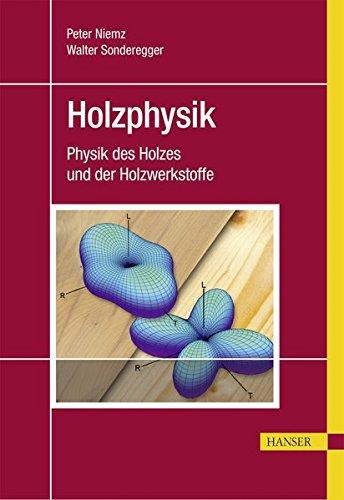 Holzphysik: Physik des Holzes und der Holzwerkstoffe Gebundenes Buch – 7. August 2017 Peter Niemz Walter Ulrich Sonderegger 3446445269 Bau / Bauberufe