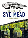img - for The Movie Art of Syd Mead: Visual Futurist book / textbook / text book