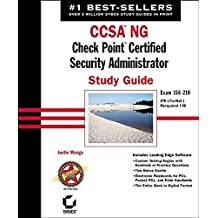 CCSA NG: Check Point Certified Security Administrator Study Guide: Exam 156-210 (VPN-1/FireWall-1; Management I NG)