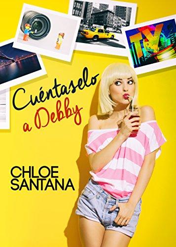 Cuéntaselo a Debby de Chloe Santana