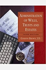 Administration of Wills, Trusts, and Estates by Gordon W. Brown (2002-08-22) Paperback