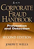 Corporate Fraud Handbook: Prevention and Detection Second Edition