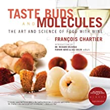 Taste Buds and Molecules: The Art and Science of Food and Wine