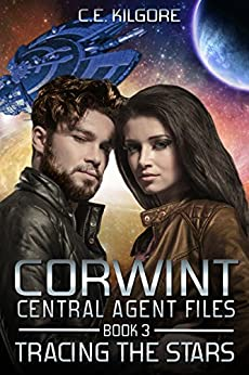 Tracing The Stars (Corwint Central Agent Files Book 3) by [Kilgore, C.E.]