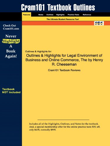 Outlines & Highlights for The Legal Environment of Business and Online Commerce by Henry R. Cheeseman