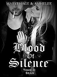 Blood of silence, tome 3 : Sean par  Amélie C. Astier